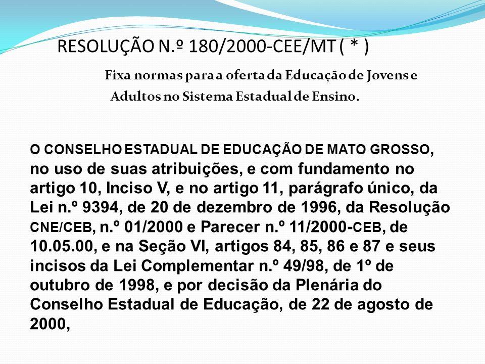 RESOLUÇÃO N.º 180/2000-CEE/MT ( * )