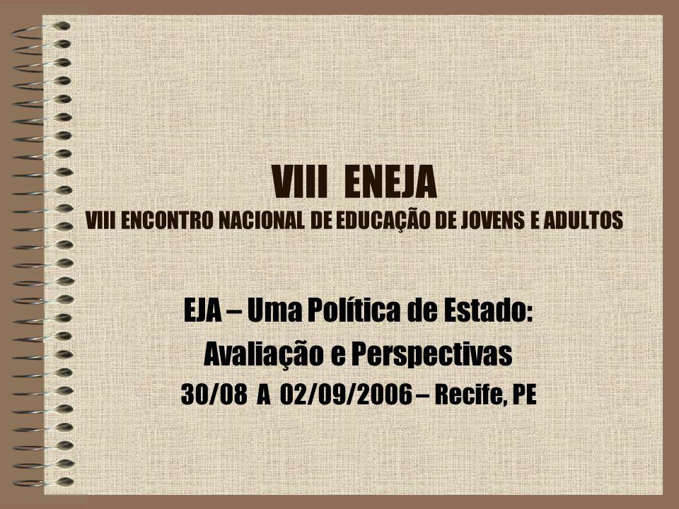 VIII ENEJA VIII ENCONTRO NACIONAL DE EDUCAÇÃO DE JOVENS E ADULTOS