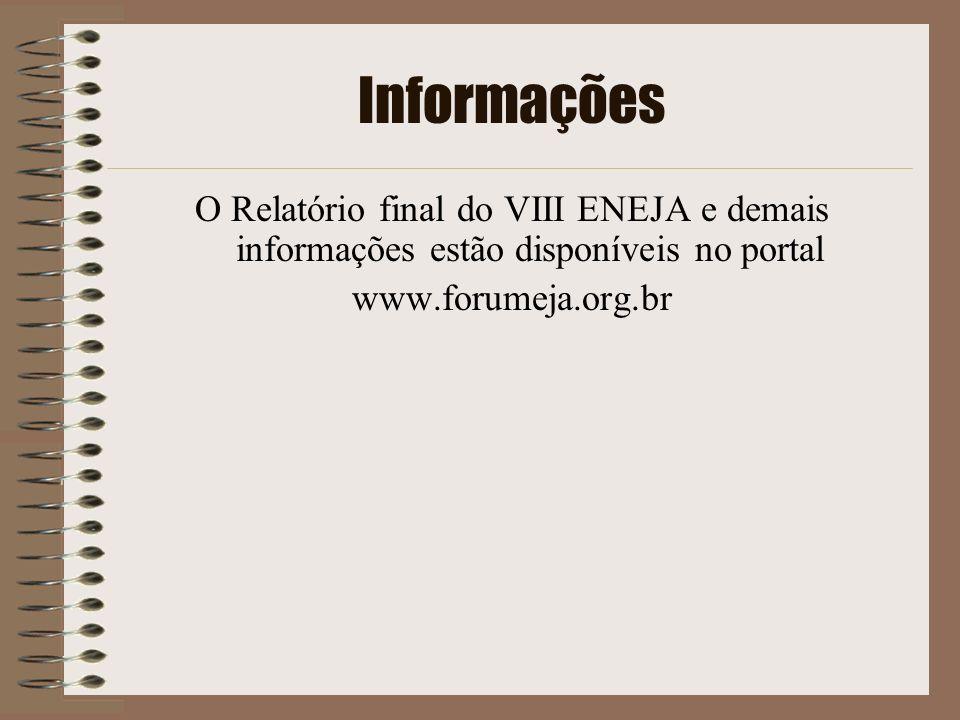 Informações O Relatório final do VIII ENEJA e demais informações estão disponíveis no portal.