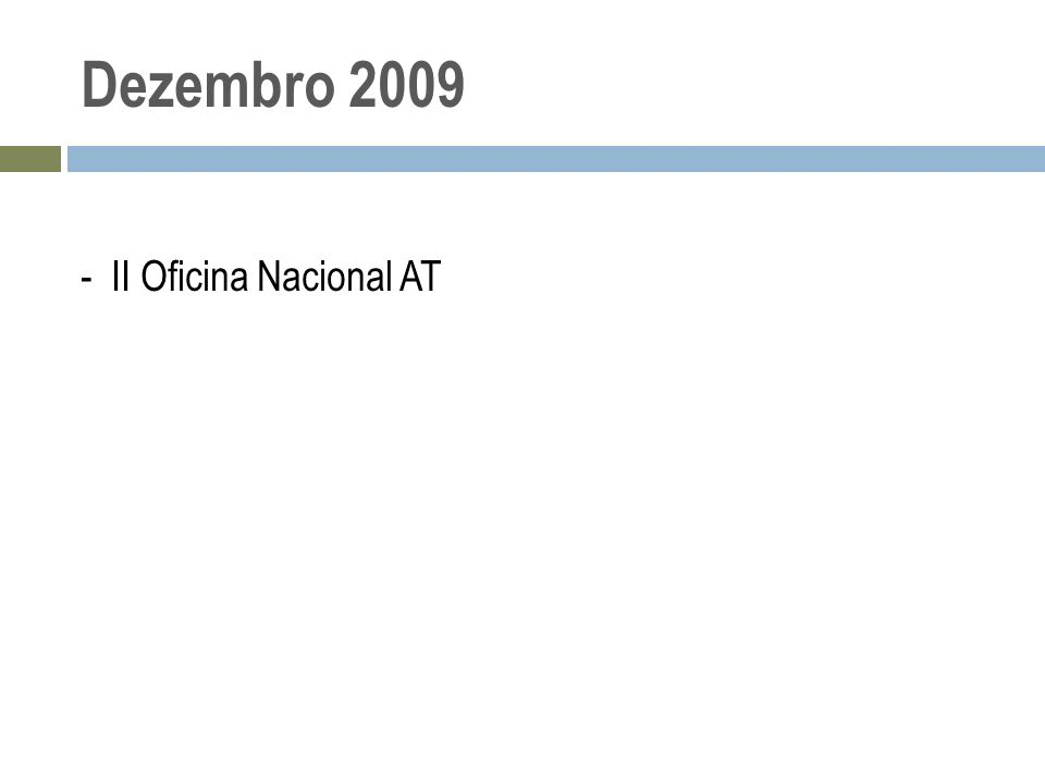 Dezembro 2009 - II Oficina Nacional AT