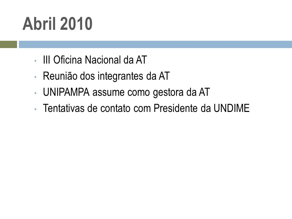 Abril 2010 III Oficina Nacional da AT Reunião dos integrantes da AT