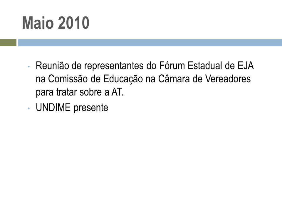 Maio 2010 Reunião de representantes do Fórum Estadual de EJA na Comissão de Educação na Câmara de Vereadores para tratar sobre a AT.