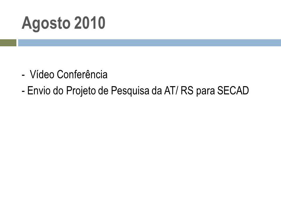 Agosto 2010 - Vídeo Conferência