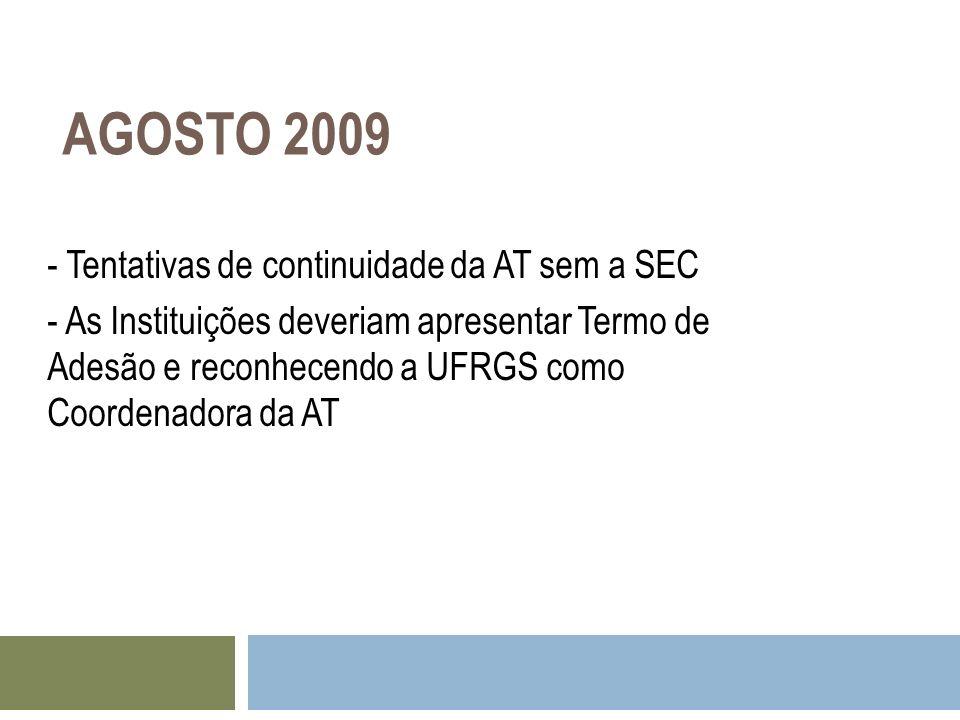 AGOSTO 2009 - Tentativas de continuidade da AT sem a SEC