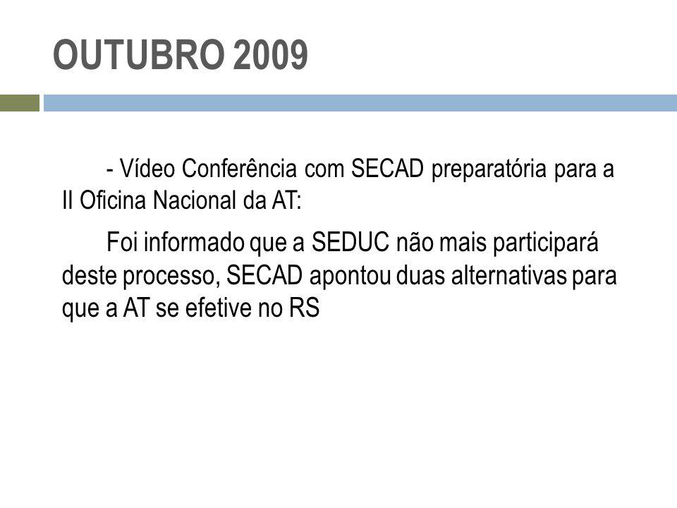 OUTUBRO 2009 - Vídeo Conferência com SECAD preparatória para a II Oficina Nacional da AT: