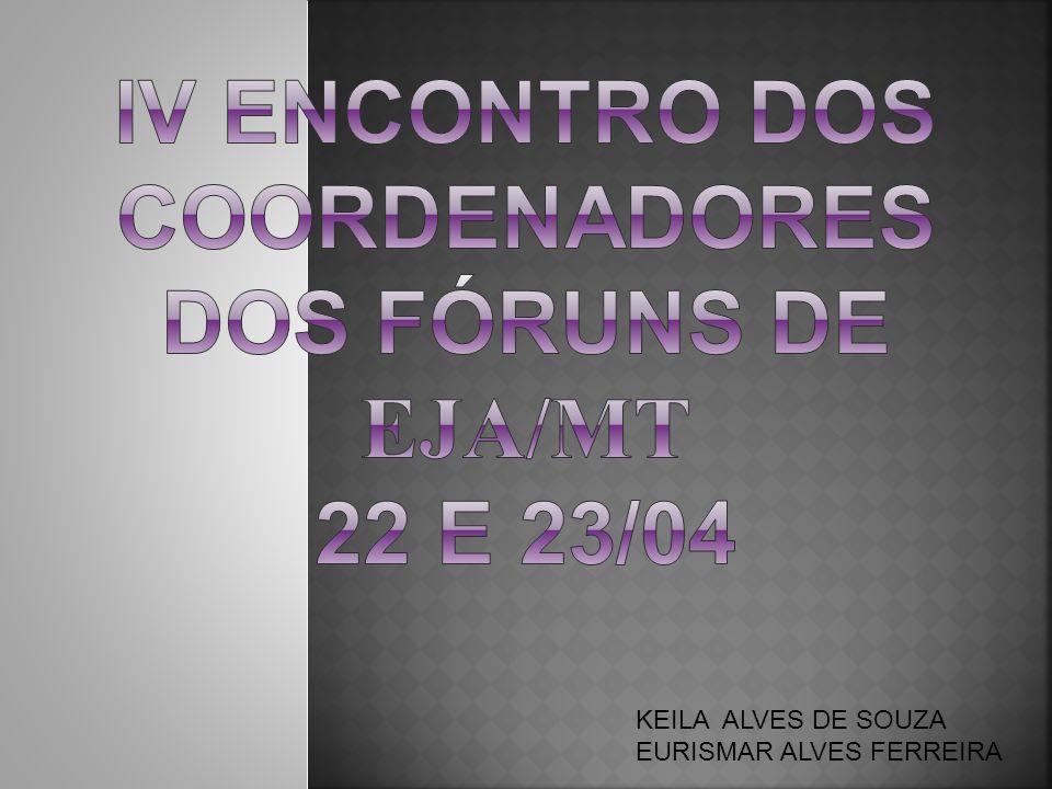 IV Encontro dos Coordenadores dos Fóruns de eja/mt 22 e 23/04