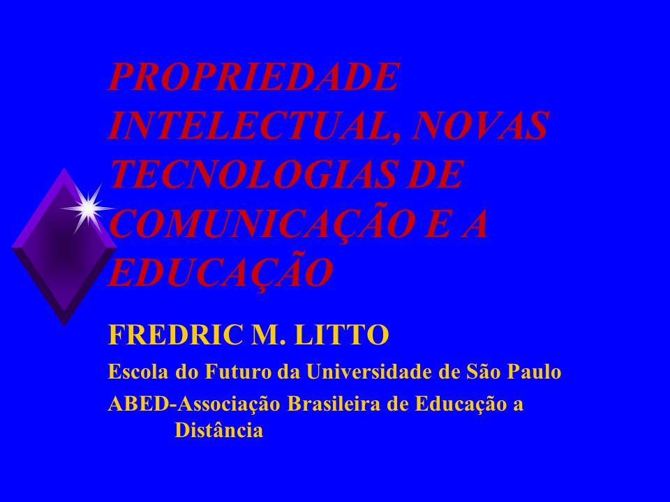 PROPRIEDADE INTELECTUAL, NOVAS TECNOLOGIAS DE COMUNICAÇÃO E A EDUCAÇÃO