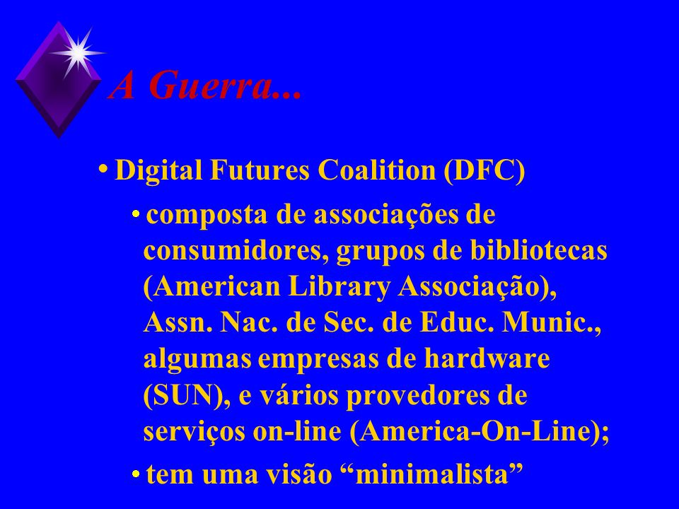 A Guerra... Digital Futures Coalition (DFC)