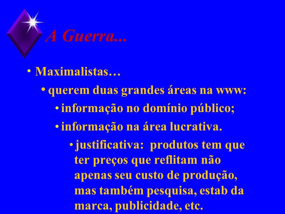 A Guerra... Maximalistas… querem duas grandes áreas na www: