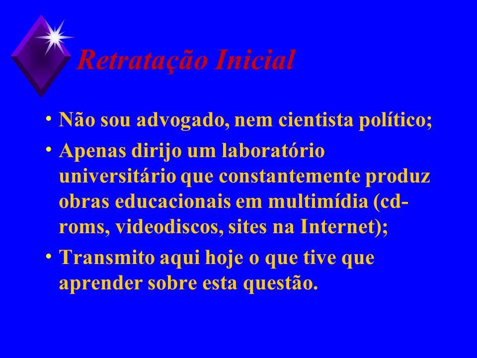 Retratação Inicial Não sou advogado, nem cientista político;