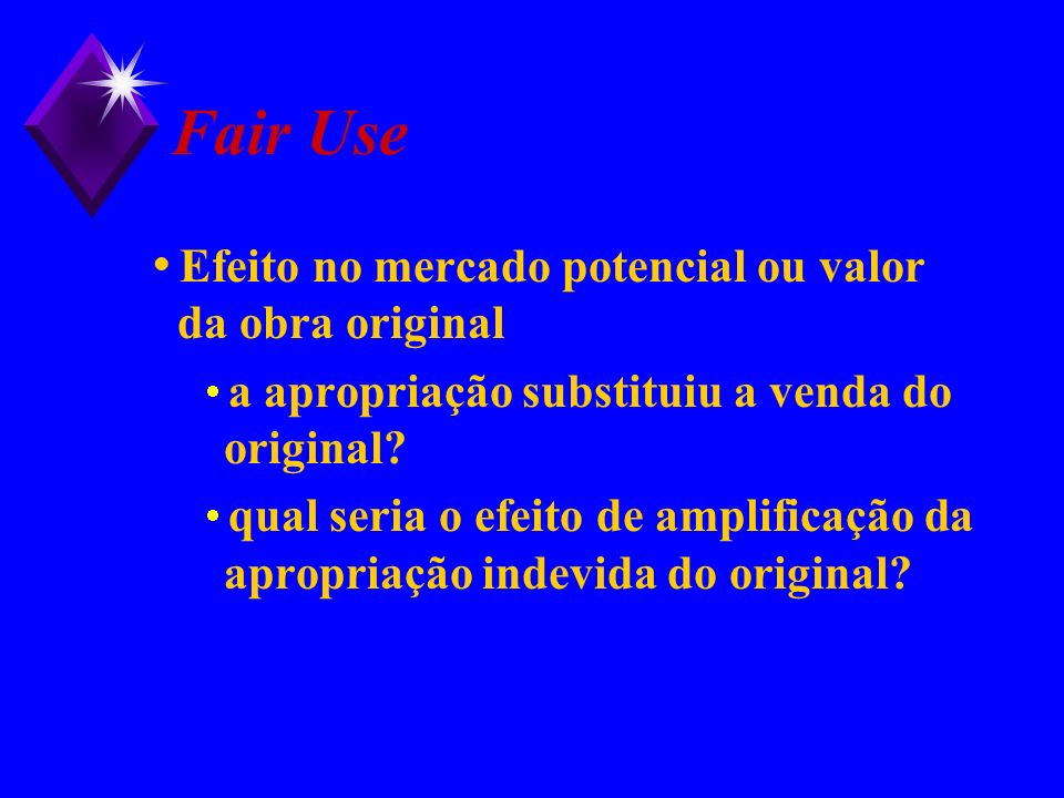 Fair Use Efeito no mercado potencial ou valor da obra original