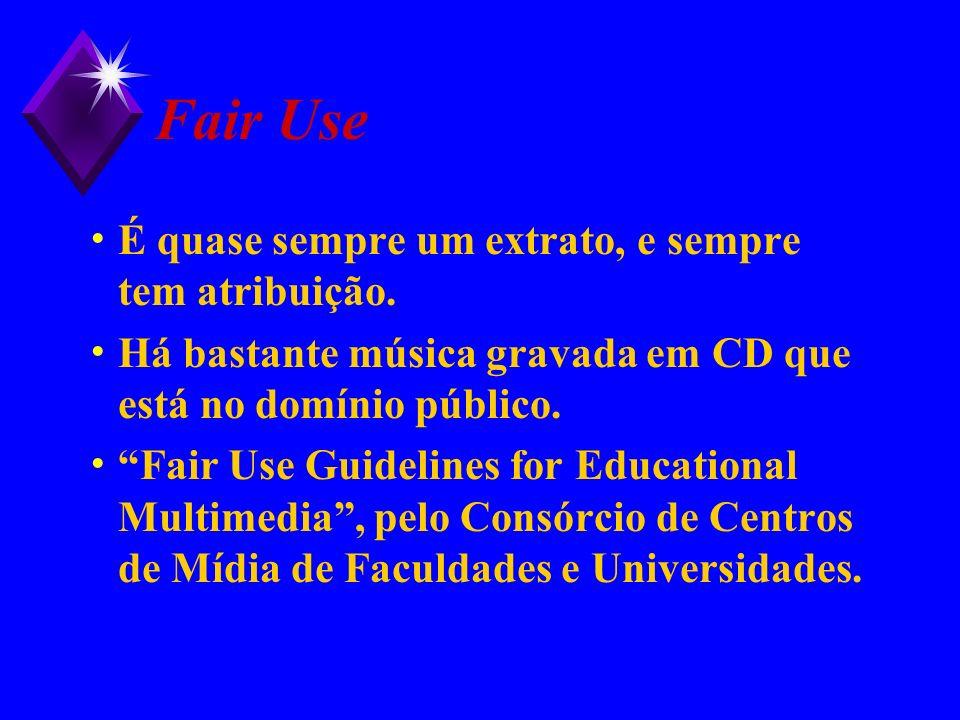 Fair Use É quase sempre um extrato, e sempre tem atribuição.