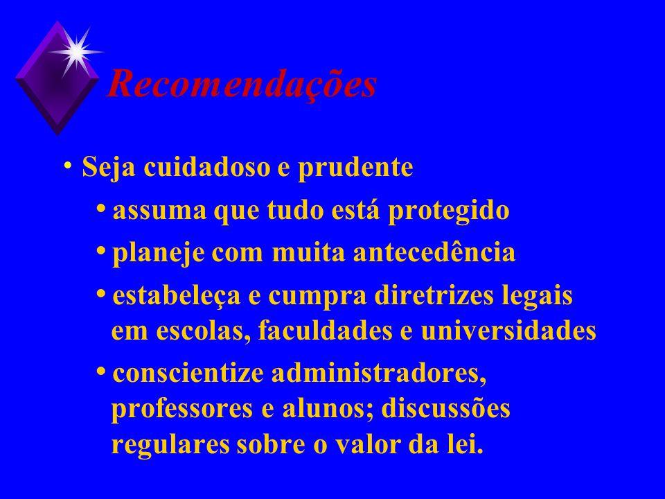 Recomendações Seja cuidadoso e prudente assuma que tudo está protegido