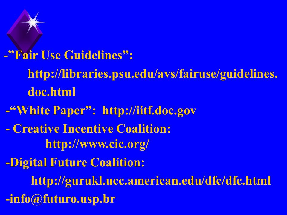 - Fair Use Guidelines :