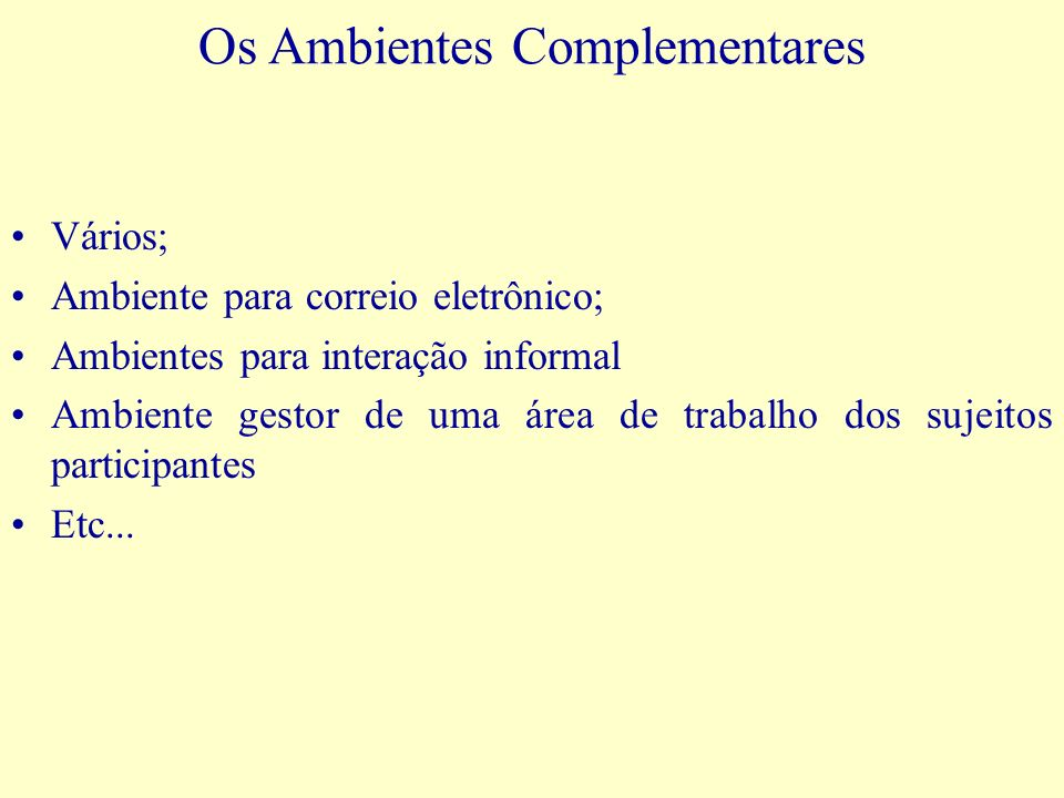 Os Ambientes Complementares
