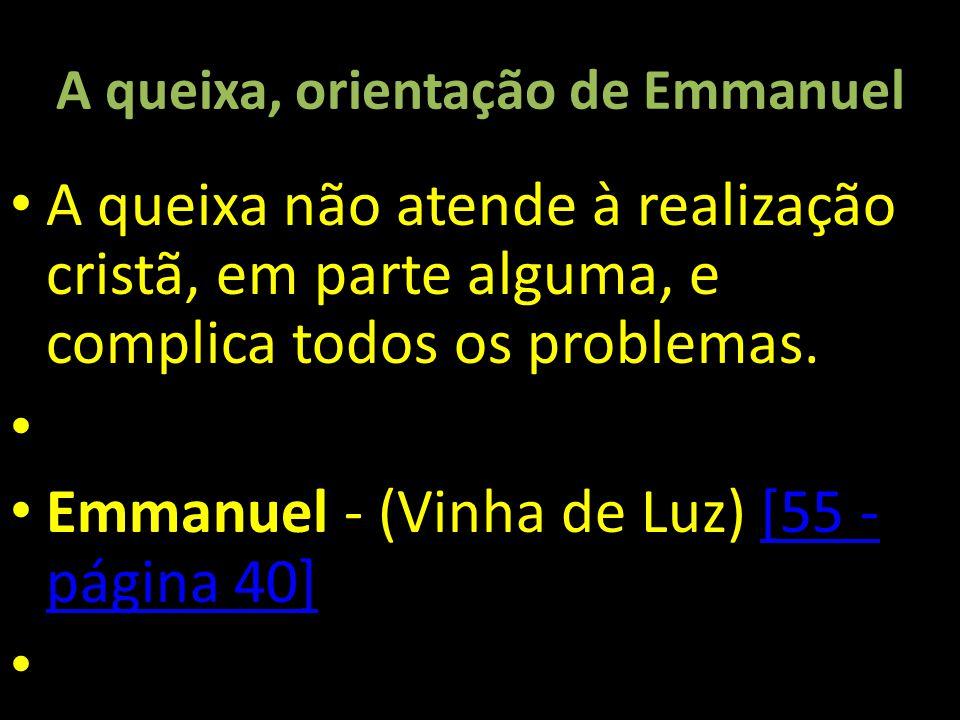 A queixa, orientação de Emmanuel