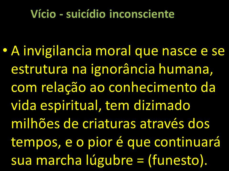 Vício - suicídio inconsciente