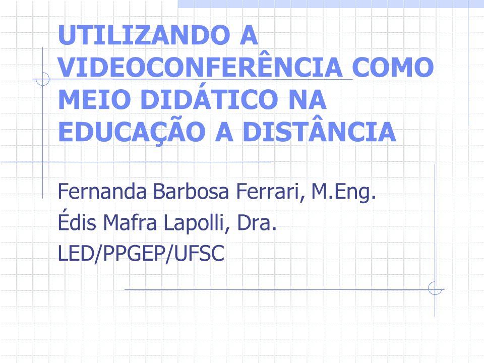 UTILIZANDO A VIDEOCONFERÊNCIA COMO MEIO DIDÁTICO NA EDUCAÇÃO A DISTÂNCIA