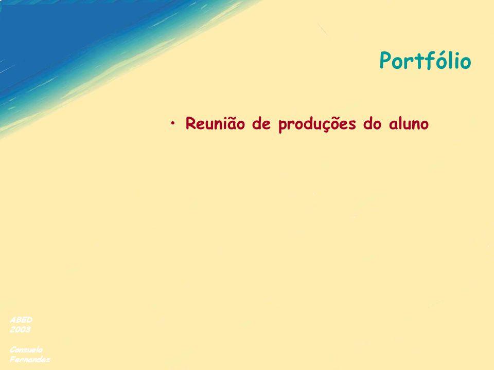 Portfólio Reunião de produções do aluno ABED 2003 Consuelo Fernandez