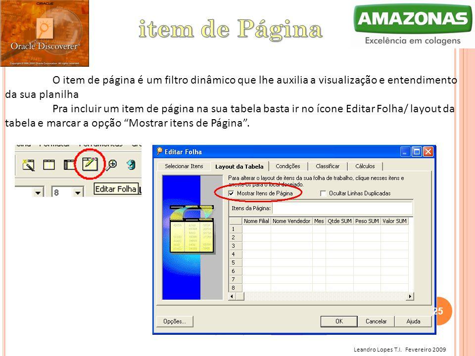 item de Página O item de página é um filtro dinâmico que lhe auxilia a visualização e entendimento da sua planilha.