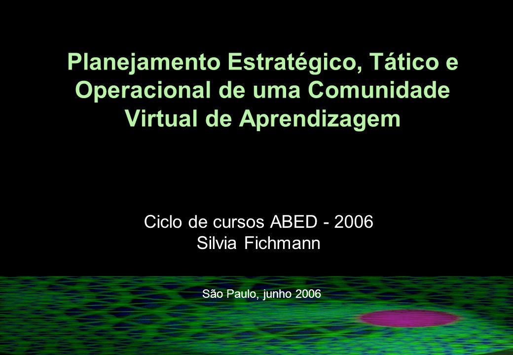 Planejamento Estratégico, Tático e Operacional de uma Comunidade Virtual de Aprendizagem