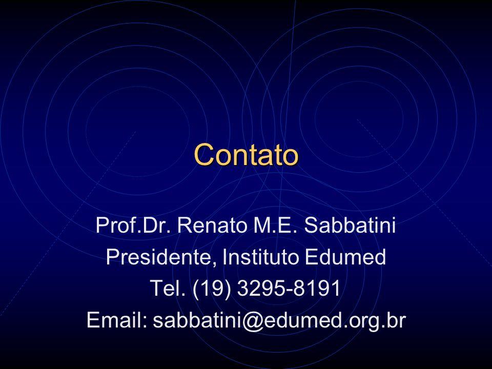 Contato Prof.Dr. Renato M.E. Sabbatini Presidente, Instituto Edumed