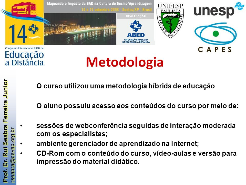 Metodologia O curso utilizou uma metodologia híbrida de educação
