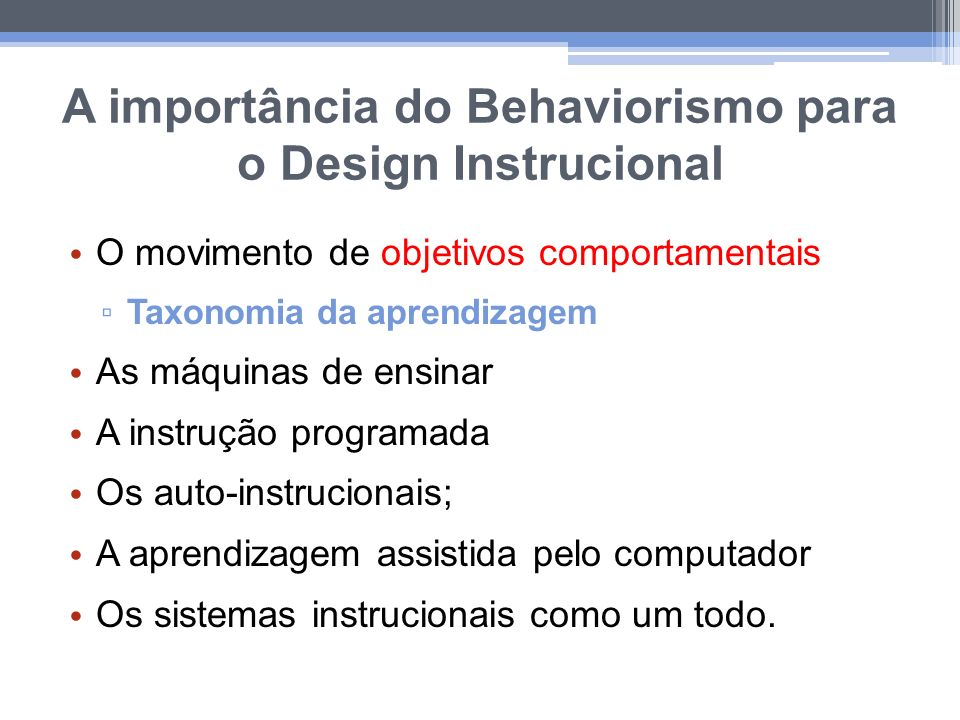 A importância do Behaviorismo para o Design Instrucional