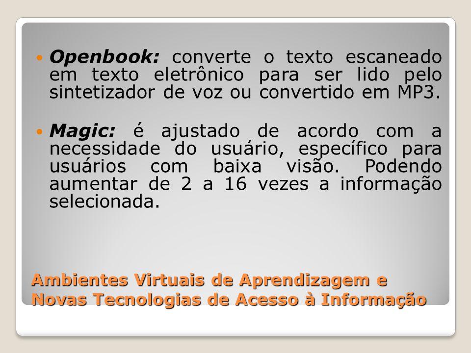 Openbook: converte o texto escaneado em texto eletrônico para ser lido pelo sintetizador de voz ou convertido em MP3.