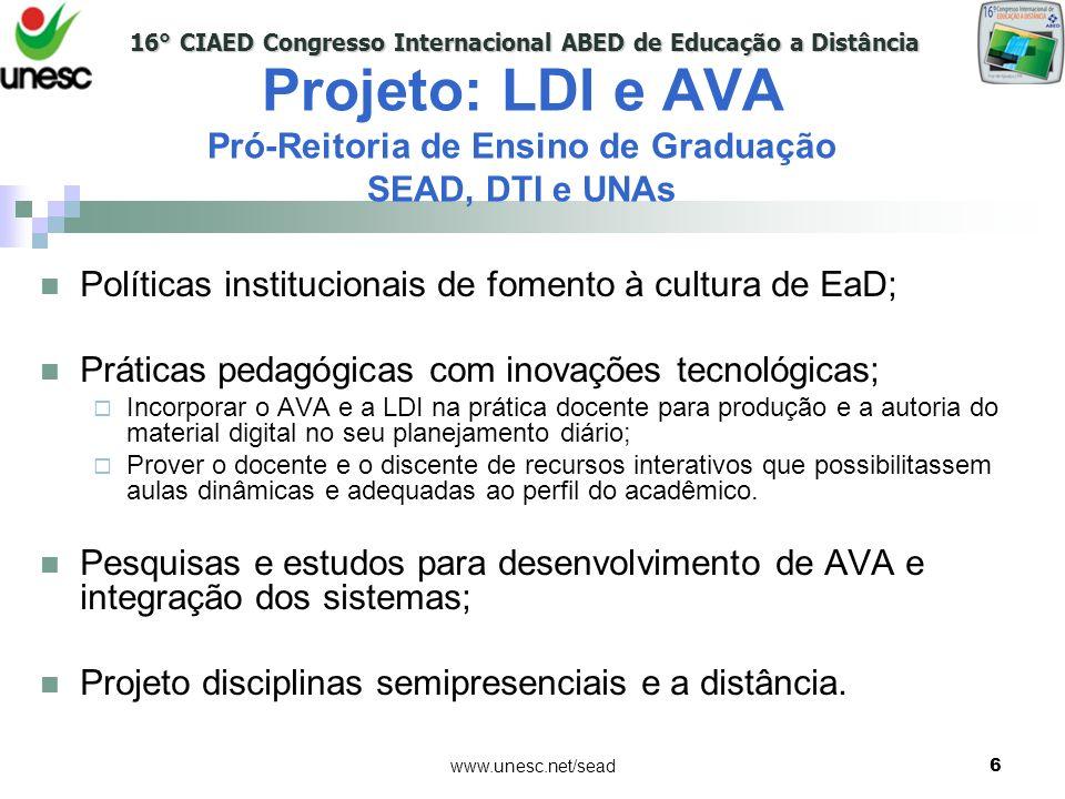 Projeto: LDI e AVA Pró-Reitoria de Ensino de Graduação SEAD, DTI e UNAs