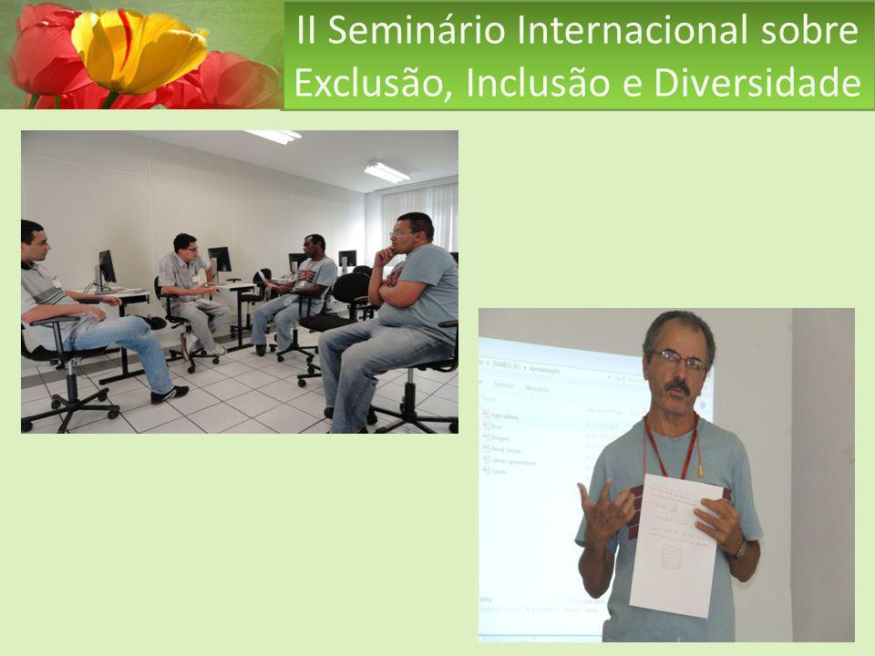 II Seminário Internacional sobre Exclusão, Inclusão e Diversidade