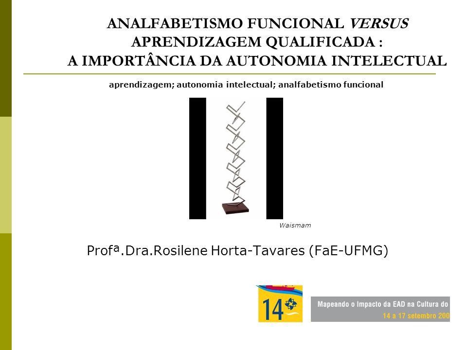 ANALFABETISMO FUNCIONAL VERSUS APRENDIZAGEM QUALIFICADA : A IMPORTÂNCIA DA AUTONOMIA INTELECTUAL