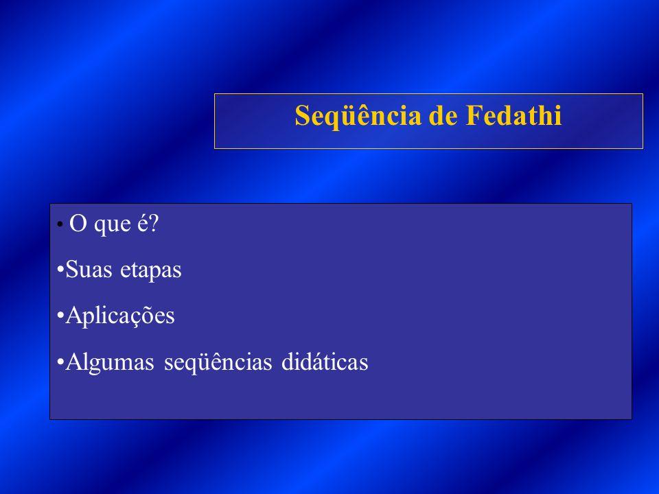 Seqüência de Fedathi Suas etapas Aplicações