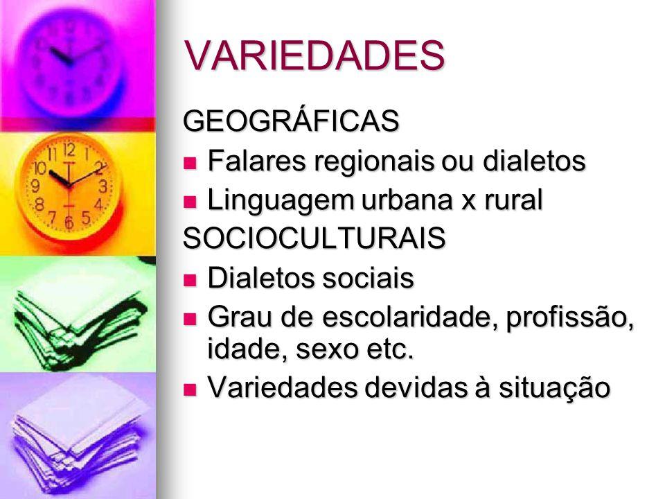 VARIEDADES GEOGRÁFICAS Falares regionais ou dialetos