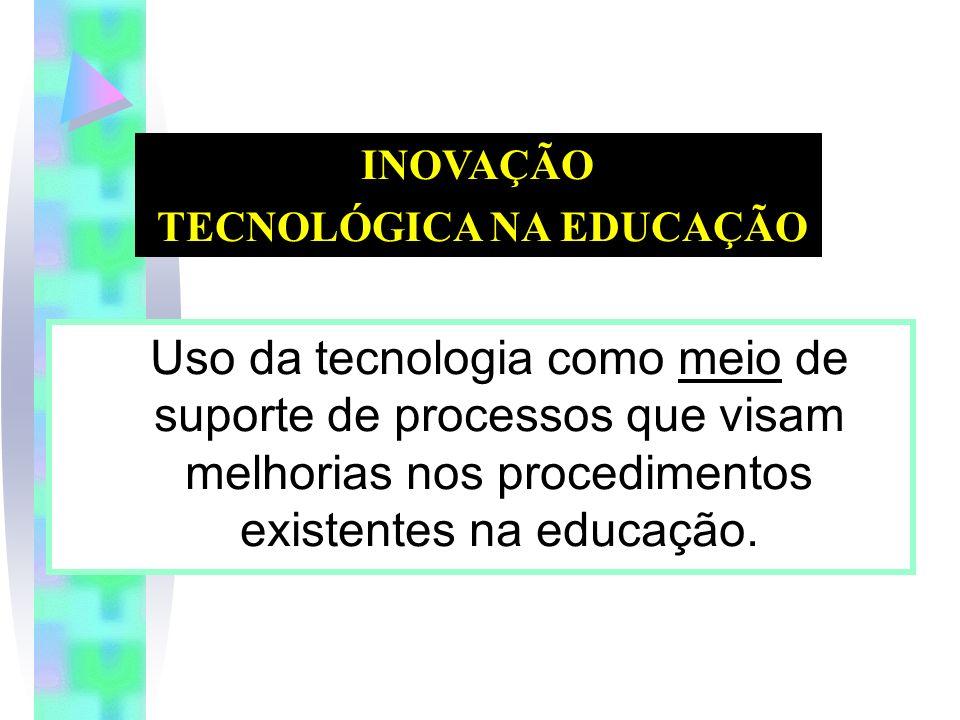 TECNOLÓGICA NA EDUCAÇÃO