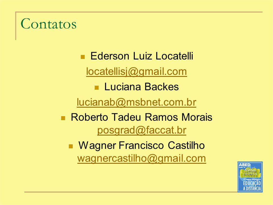 Contatos Ederson Luiz Locatelli locatellisj@gmail.com Luciana Backes