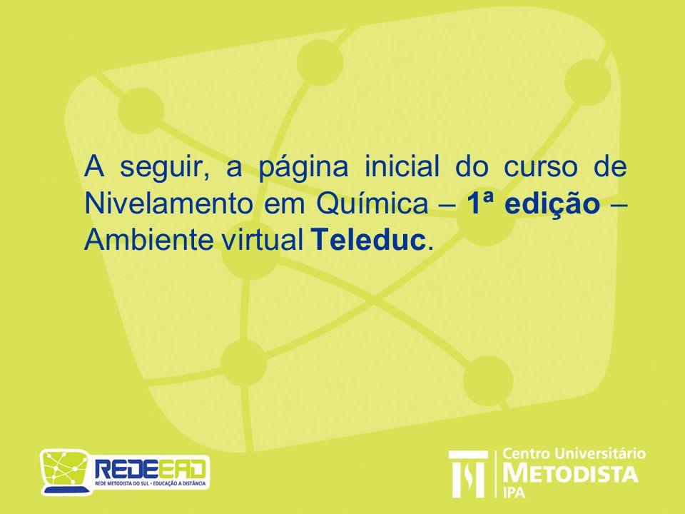 A seguir, a página inicial do curso de Nivelamento em Química – 1ª edição – Ambiente virtual Teleduc.