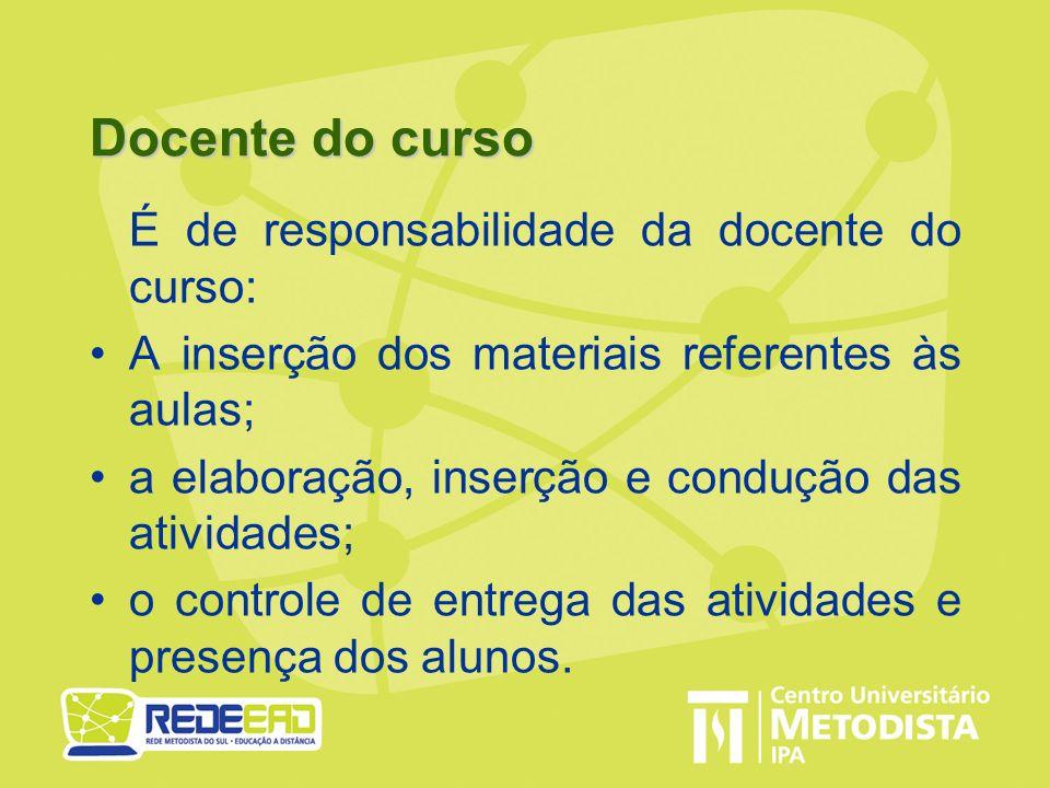 Docente do curso É de responsabilidade da docente do curso: