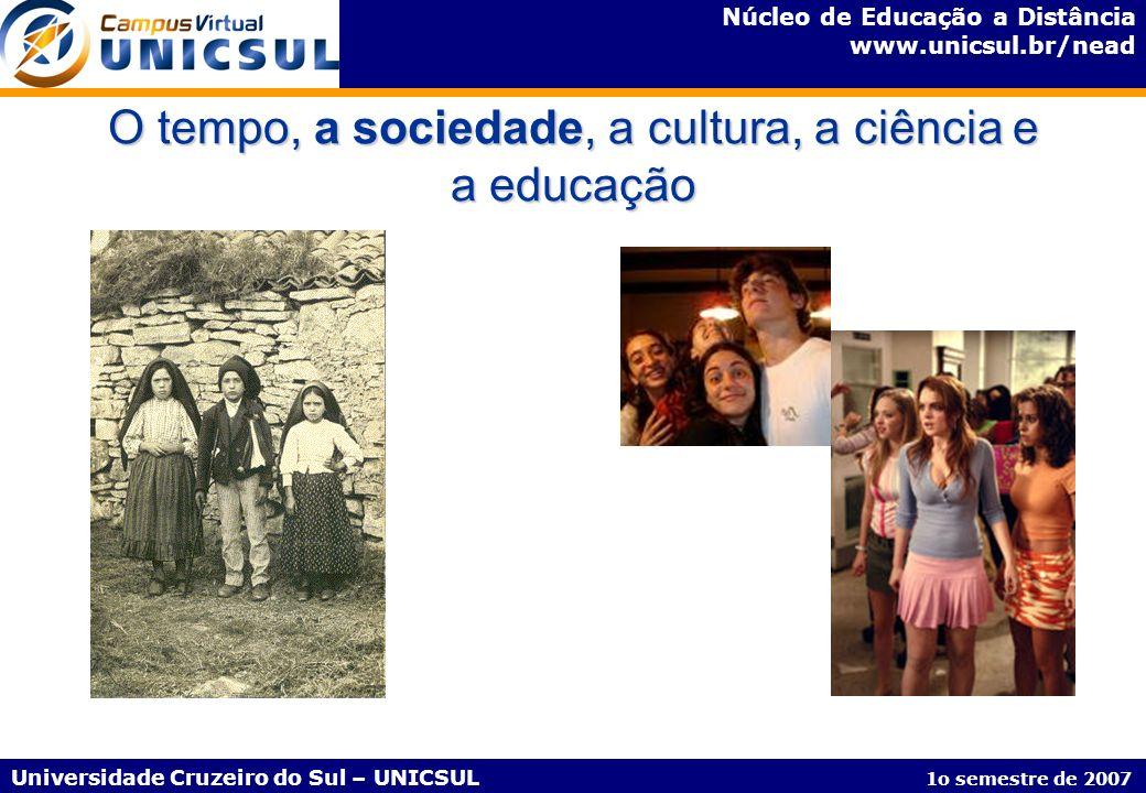 O tempo, a sociedade, a cultura, a ciência e a educação