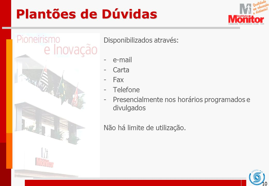 Plantões de Dúvidas Disponibilizados através: e-mail Carta Fax