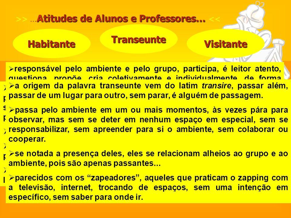 >> …Atitudes de Alunos e Professores… <<