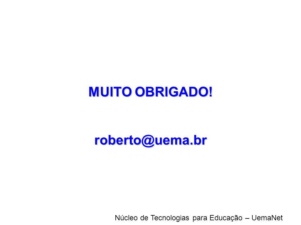 MUITO OBRIGADO! roberto@uema.br
