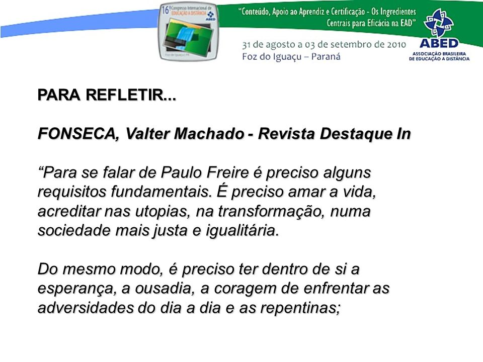 PARA REFLETIR... FONSECA, Valter Machado - Revista Destaque In.