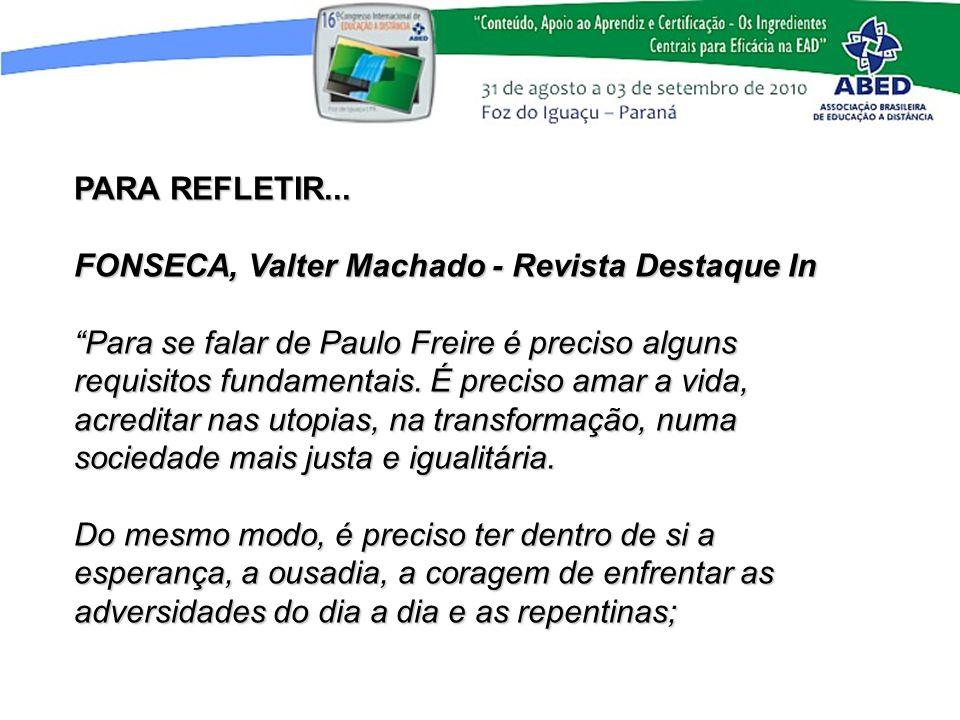 PARA REFLETIR...FONSECA, Valter Machado - Revista Destaque In.