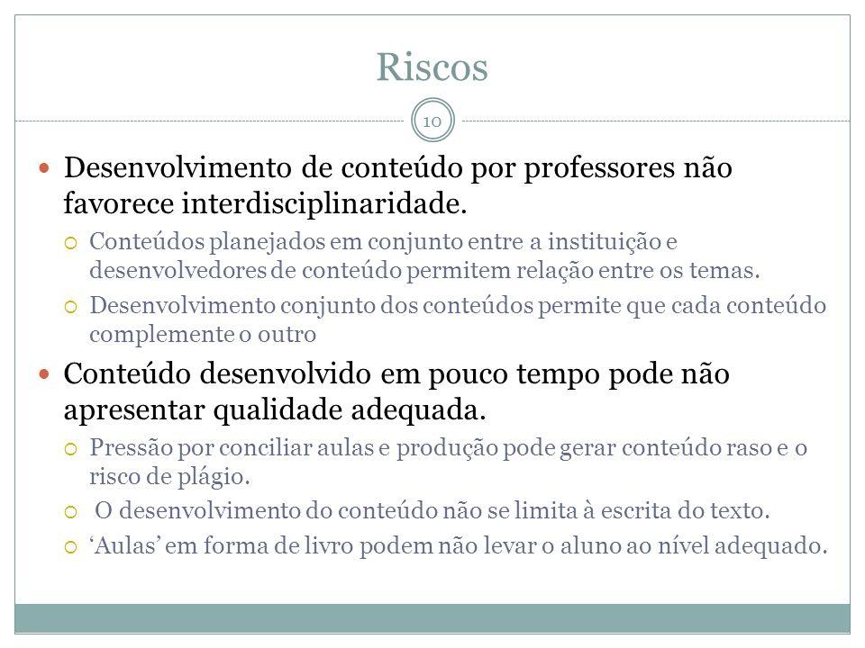 RiscosDesenvolvimento de conteúdo por professores não favorece interdisciplinaridade.