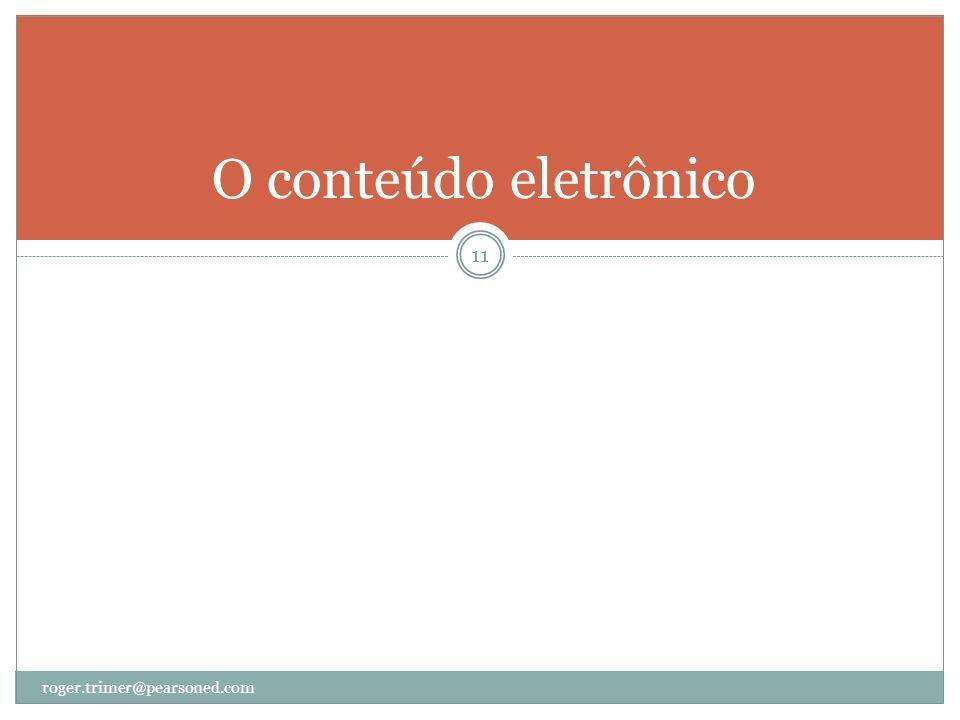 O conteúdo eletrônico roger.trimer@pearsoned.com