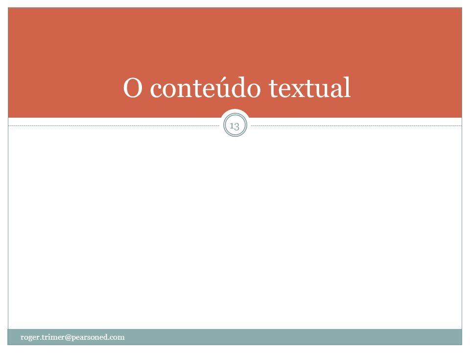 O conteúdo textual roger.trimer@pearsoned.com