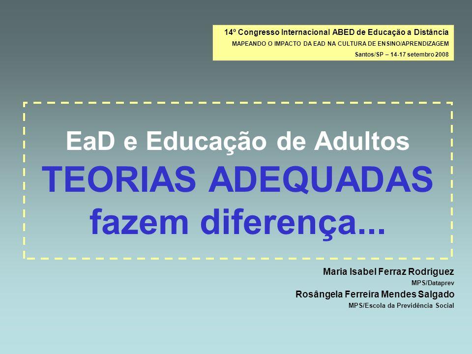 EaD e Educação de Adultos TEORIAS ADEQUADAS fazem diferença...