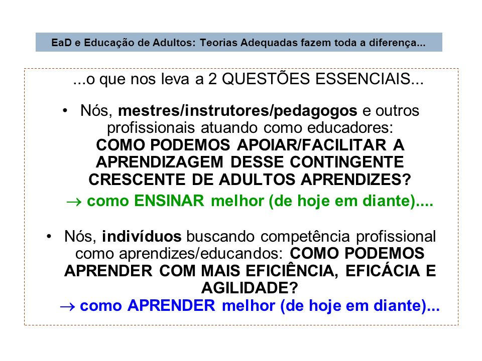 EaD e Educação de Adultos: Teorias Adequadas fazem toda a diferença...
