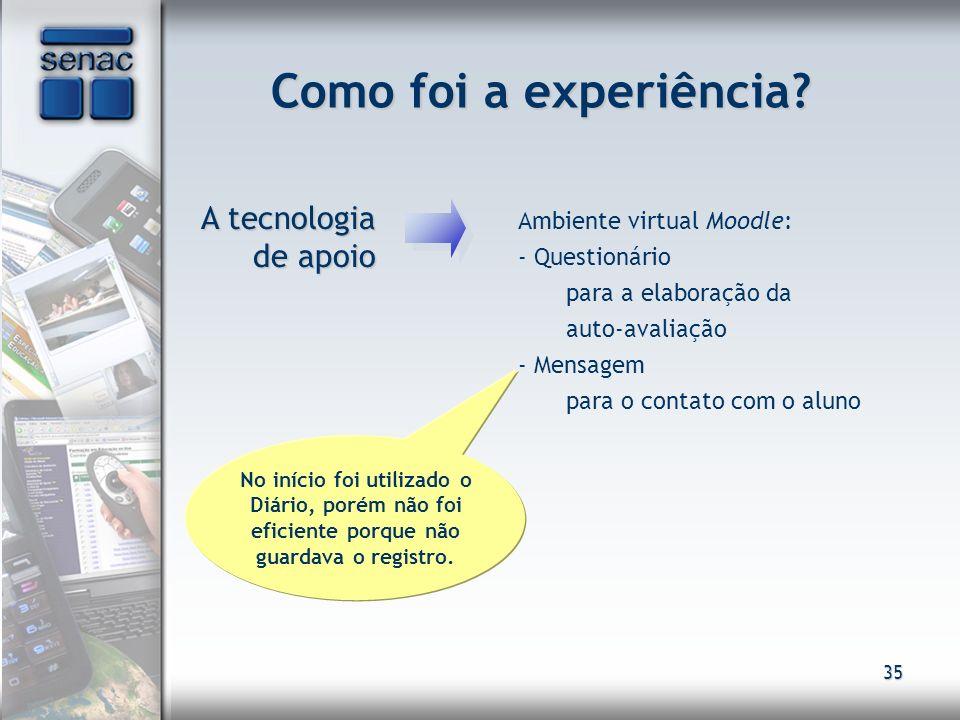 Como foi a experiência A tecnologia de apoio Ambiente virtual Moodle: